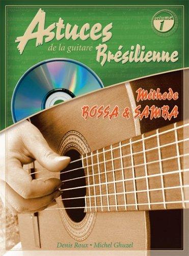 Denis Roux Michel Ghuzel: Les Astuces De La Guitare Brsilienne (Volume 1). Partitions, CD pour Tablature Guitare