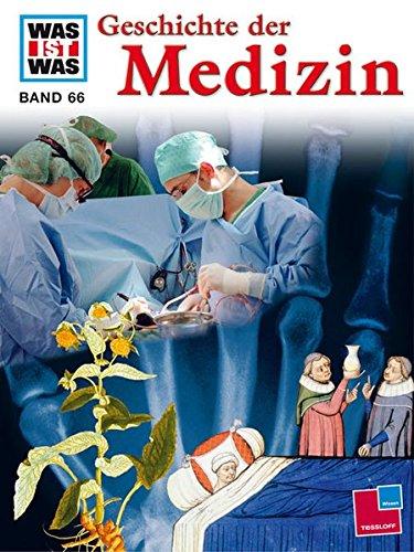 Medizin Geschichte Der (WAS IST WAS, Band 66: Geschichte der Medizin)