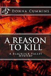 A Reason To Kill: A Blacklick Valley Mystery (The Blacklick Valley Mystery Series Book 2)