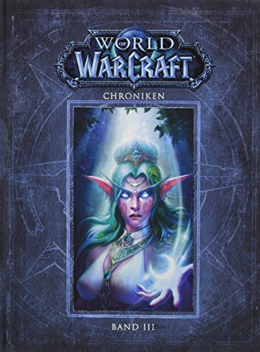 World of Warcraft: Chroniken Bd. 3 (Of Warcraft-roman World)