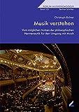 Musik verstehen: Vom möglichen Nutzen der philosophischen Hermeneutik für den Umgang mit Musik (Augsburger Schriften)