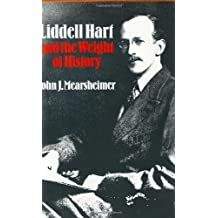 Liddell Hart and the Weight of History (Cornell Studies in Security Affairs) by John J. Mearsheimer (1989-01-02)