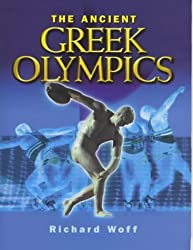 The Ancient Greek Olympics by Richard Woff (1999-10-11)