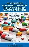 Terapia empirica delle infezioni batteriche. Profilassi antibiotica in medicina e chirurgia