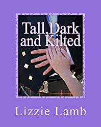 Tall, Dark and Kilted: . . . who wouldn't love a laird?