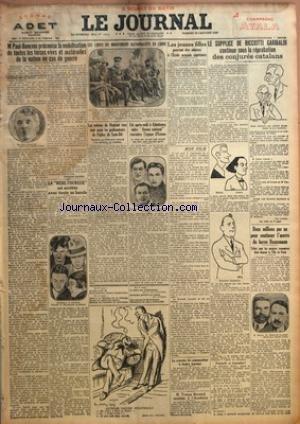 JOURNAL (LE) [No 12515] du 22/01/1927 - M. PAUL-BONCOUR PRECONISE LA MOBILISATION DE TOUTES LES FORCES VIVES ET MATERIELLES DE LA NATION EN CAS DE GUERRE PAR FERNAND HAUSER - LES CHEFS DU MOUVEMENT NATIONALISTE EN CHINE - LES JEUNES FILLES POURRONT ETRE ADMISES A L'ECOLE NORMALE SUPERIEURE - LE SUPPLICE DE RICCIOTTI GARIBALDI CONTINUE SOUS LA REPROBATION DES CONJURES CATALANS PAR GEO LONDON - DEUX MILLIONS PAR AN POUR CONTINUER L'OEUVRE DU BARON HAUSSMANN.