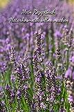 Mein Rezeptbuch - Naturkosmetik selber machen: Das Notizbuch für deine besondere Rezeptesammlung deiner selbstgemachte Kosmetik und natürliche ... für 104 Rezepte - zum selber schreiben -