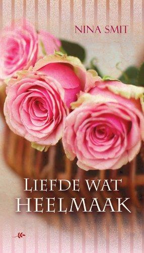 Liefde wat heelmaak (Afrikaans Edition)