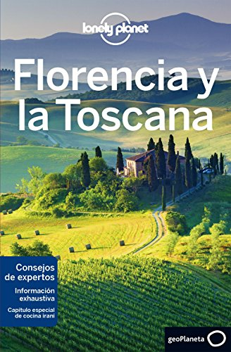 Florencia y la Toscana 6 (Guías de Región Lonely Planet) por Nicola Williams