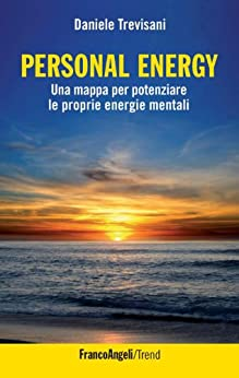 Personal Energy. Una mappa per potenziare le proprie energie mentali: Una mappa per potenziare le proprie energie mentali (Trend) di [Trevisani, Daniele]