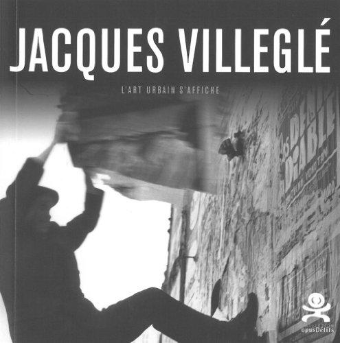 Jacques Villeglé : L'art urbain s'affiche par Patrick Le Fur