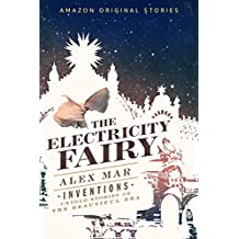 The Electricity Fairy (Inventions: Untold Stories of the Beautiful Era collection)
