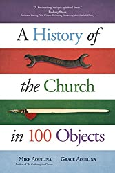 A History of the Church in 100 Objects (English Edition)