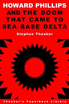 The Doom That Came to Sea Base Delta (Howard Phillips Book 3) by [Theaker, Stephen]