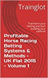 51Opk22oXgL. SL160  - BEST BUY #1 Profitable Horse Racing Betting Systems & Methods -  UK Flat 2015 - Volume 1: Transform your betting and start building your bankroll (Profitable Horse ... Betting Systems & Methods - UK Flat 2015) Reviews and price compare uk
