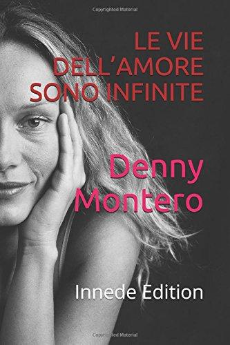 LE VIE DELL'AMORE SONO INFINITE: Innede Edition - Amazon Libri