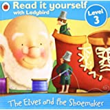 The Elves and the Shoemaker - Read it yourself with Ladybird: Level 3