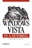 Windows Vista in a Nutshell: A Desktop Quick Reference (In a Nutshell (O'Reilly))