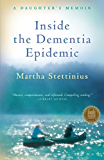 Inside the Dementia Epidemic: A Daughter's Memoir (English Edition)