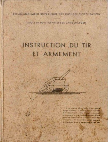 Instruction du tir et armement - 8 brochures : Pistolet automatique Colt - Fusil à répétition modèle 1936 - F. M. 1924 M 29 - Le pistolet mitrailleur - Lance-fusées anti-chars - le mortier de 81 m/m - Mitrailleuse de 12,7 - Grenades