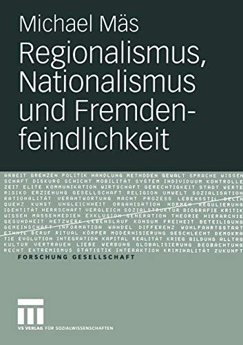 Regionalismus, Nationalismus und Fremdenfeindlichkeit (Forschung Gesellschaft)