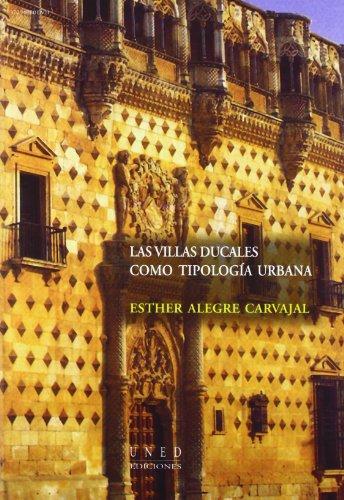 Las Villas Ducales Como Tipología Urbana (VARIA)