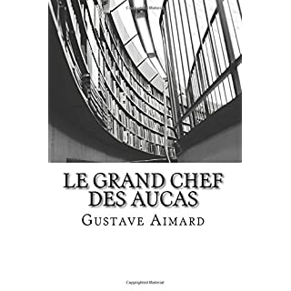 Le Grand Chef des Aucas: Tome I