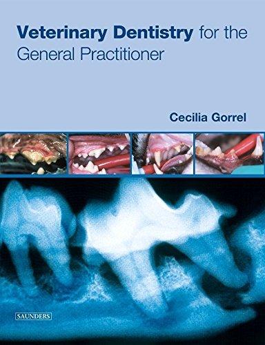 Veterinary Dentistry for the General Practitioner, 1e by Cecilia Gorrel BSc MA VetMB DDS MRCVS HonFAVD DEVDC (2004-04-30)