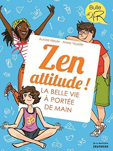 Zen attitude ! - La belle vie à portée de main par Aurore Meyer