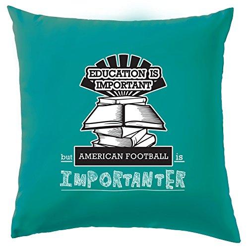 American Football ist importanter als Bildung Kissen-41x 41cm-10Farben, 100 % Baumwolle, türkis, 41 x 41cm (16
