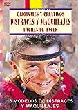 Serie Maquillaje nº 8. ORIGINALES Y CREATIVOS DISFRACES Y MAQUILLAJES FÁCILES DE HACER (Cp - Serie Maquillaje)