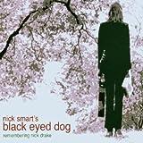 Remembering Nick Drake by Nick Smart's Black Eyed Dog
