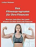 Das Fitnessprogramm für Ihre Finanzen: Warum viele über Sex mehr wissen als über Geld und Finanzen