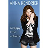 Scrappy Little Nobody (English Edition)