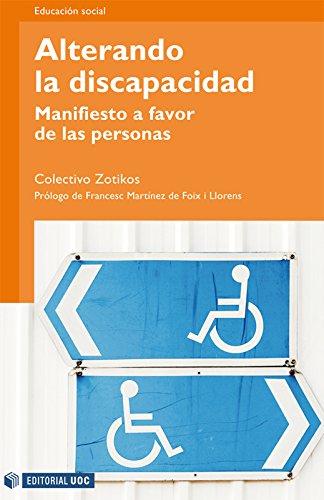 Alterando la discapacidad. Manifiesto a favor de las personas (Manuales) por Óscar Martínez Rivera