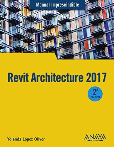 Revit Architecture 2017 (Manuales Imprescindibles) por Yolanda López Oliver