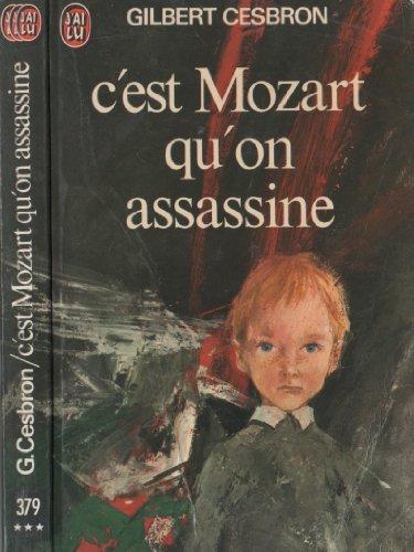 C'Est Mozart Qu'on Assassine par Cesbron