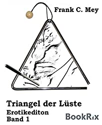 Triangel der Lüste - Band 1: Erotikedition