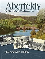 Aberfeldy - The History of a Highland Community by Ruary Mackenzie Dodds (2010-07-10)