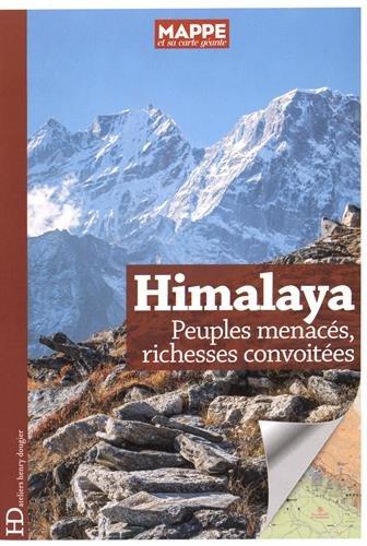 Himalaya. Peuples menacés, richesses convoitées