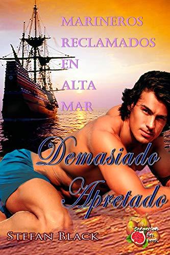 Demasiado Apretado: Marineros reclamados en alta mar  (Spanish Edition)