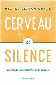 Cerveau et silence par  Michel Le Van Quyen
