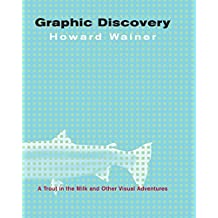 Graphic Discovery: A Trout in the Milk and Other Visual Adventures by Howard Wainer (2007-10-21)