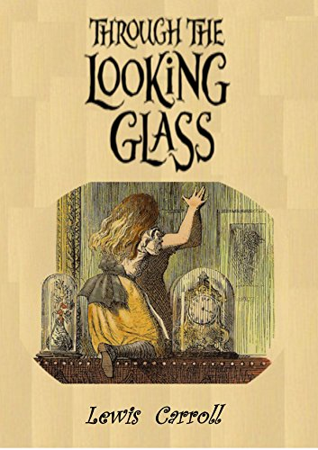 Through the Looking-Glass (Illustrated) (English Edition)