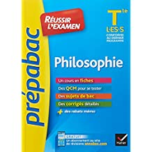 Philosophie Tle L, ES, S - Prépabac Réussir l'examen: fiches de cours et sujets de bac corrigés (terminale L, ES, S)