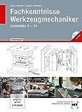 Fachkenntnisse Werkzeugmechaniker Lernfelder 5 -14