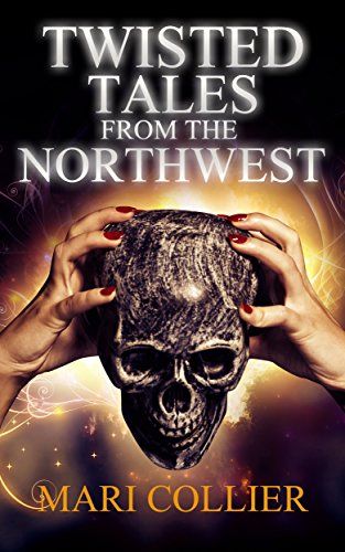 Twisted Tales From The Northwest (Star Lady Tales Book 1) (English Edition)