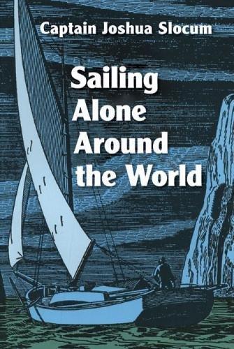 Sailing Alone Around the World por Joshua Slocum