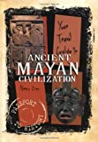 Your Travel Guide to the Ancient Mayan Civilization (Passport to History)