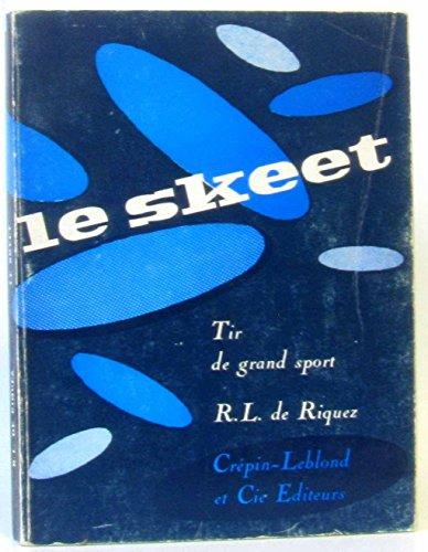 Broché - Le skeet - tir de grand sport par Riquez (L.R. de)